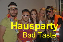 Hausparty Bad Taste